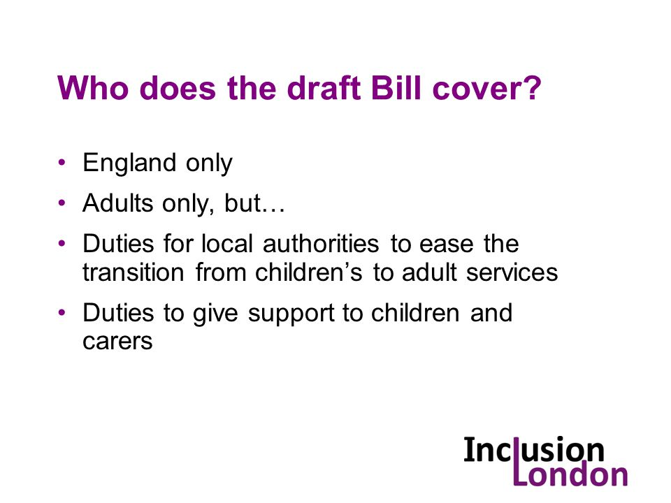 Who does the draft Bill cover.