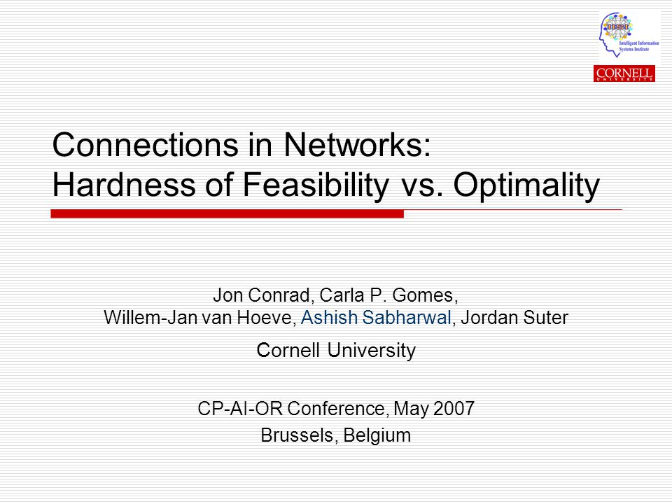 Connections in Networks: Hardness of Feasibility vs.