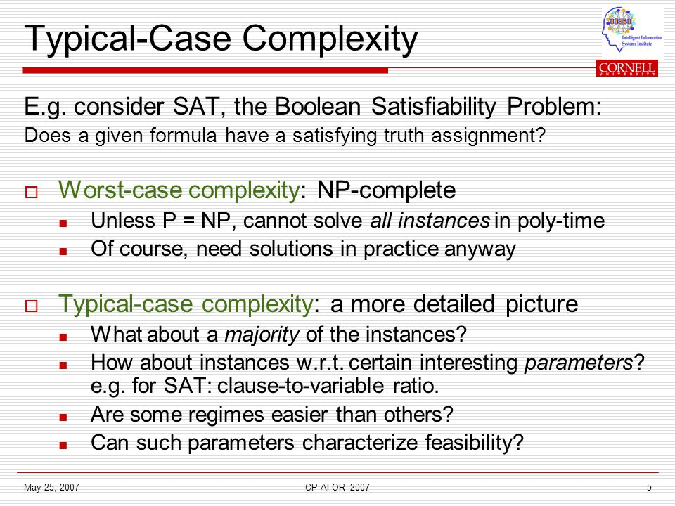 May 25, 2007CP-AI-OR 20075 Typical-Case Complexity E.g.
