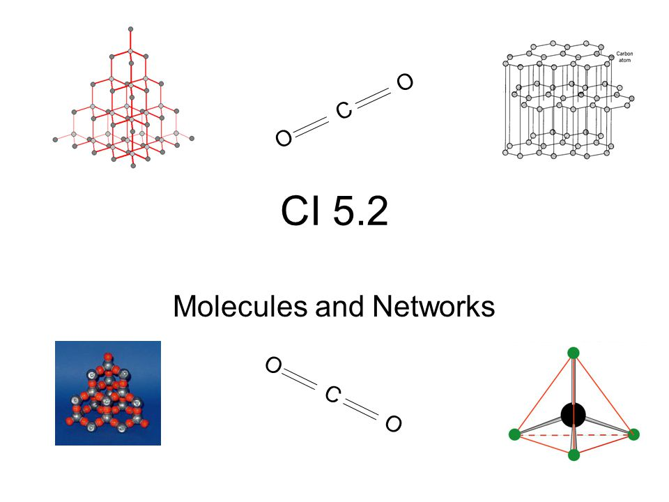 CI 5.2 Molecules and Networks OCOOCO OCOOCO