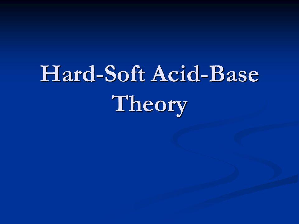 Hard-Soft Acid-Base Theory