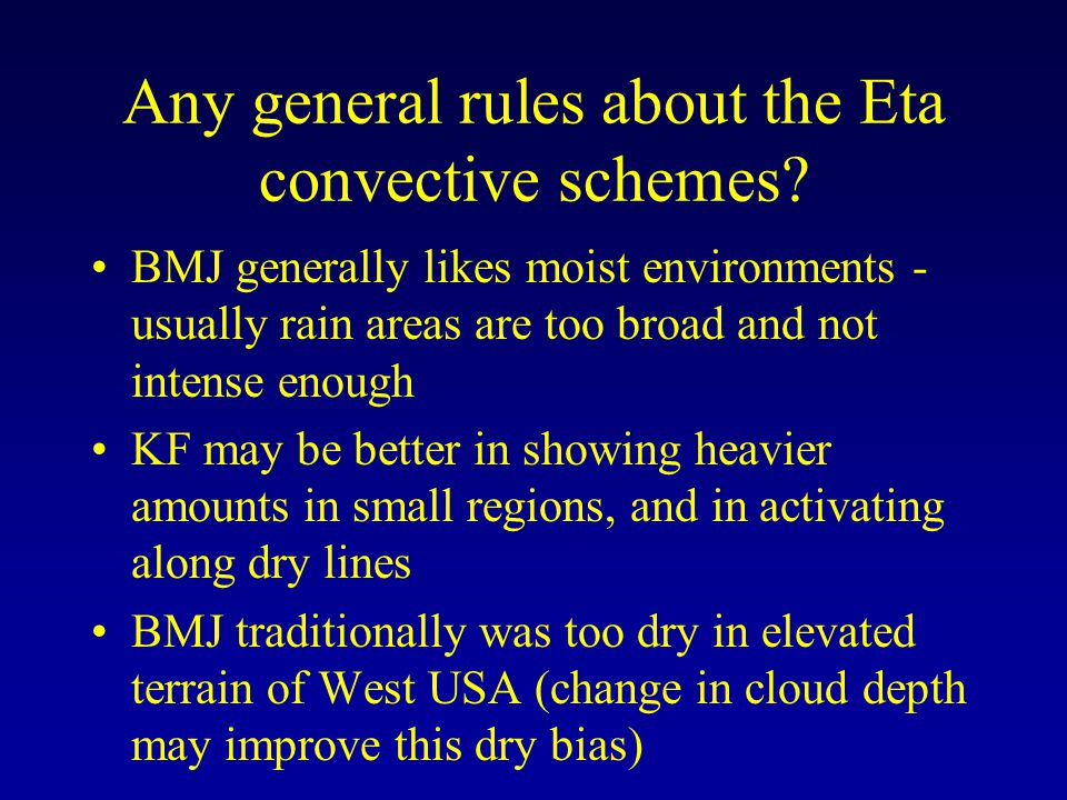 Any general rules about the Eta convective schemes.