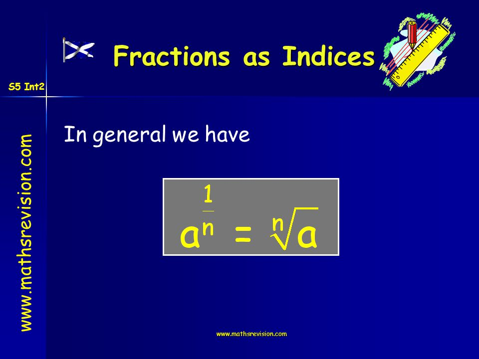 www.mathsrevision.com Fractions as Indices In general we have S5 Int2