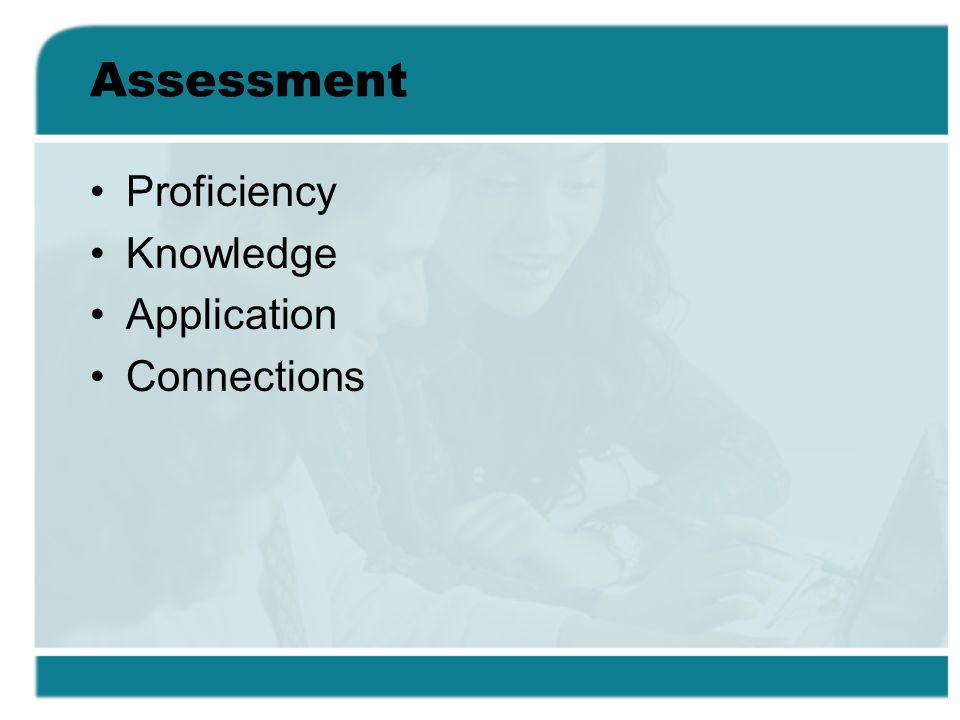 Assessment Proficiency Knowledge Application Connections