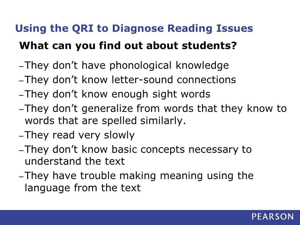 What can you find out about students? – They don't have phonological knowledge – They don't know letter-sound connections – They don't know enough sig
