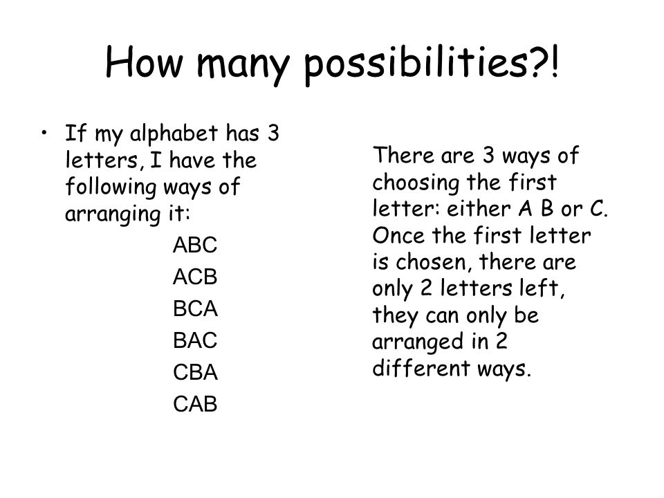How many possibilities .