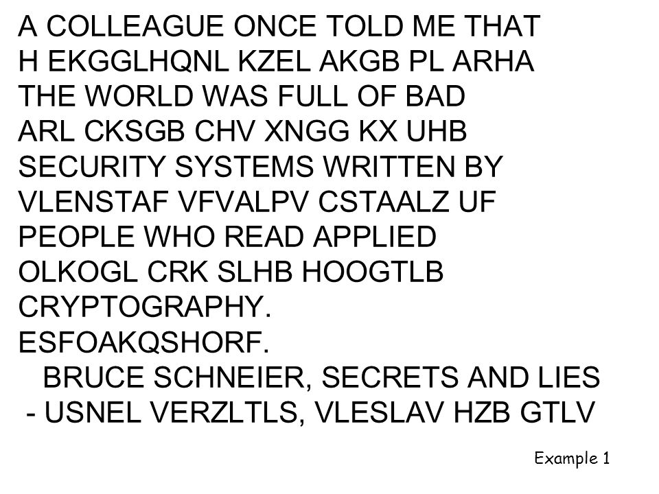 A COLLEAGUE ONCE TOLD ME THAT H EKGGLHQNL KZEL AKGB PL ARHA THE WORLD WAS FULL OF BAD ARL CKSGB CHV XNGG KX UHB SECURITY SYSTEMS WRITTEN BY VLENSTAF V