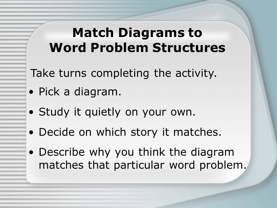 Match Diagrams to Word Problem Structures Pick a diagram.