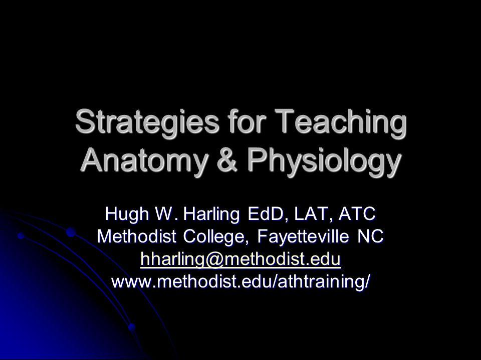 Strategies for Teaching Anatomy & Physiology Hugh W.