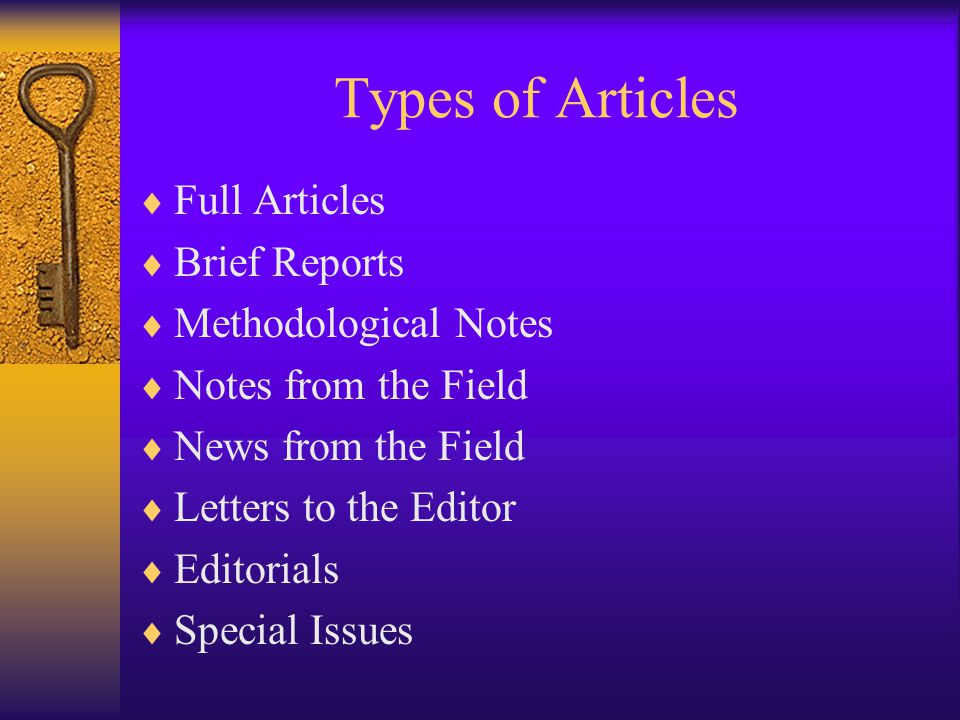 Types of Articles  Full Articles  Brief Reports  Methodological Notes  Notes from the Field  News from the Field  Letters to the Editor  Editorials  Special Issues