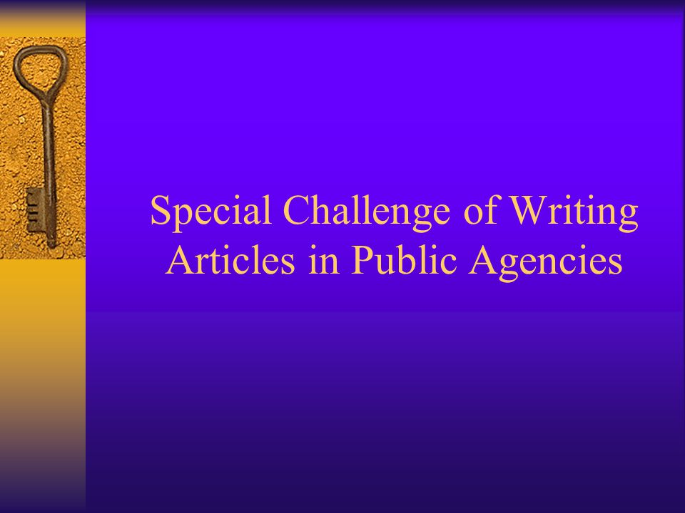 Special Challenge of Writing Articles in Public Agencies