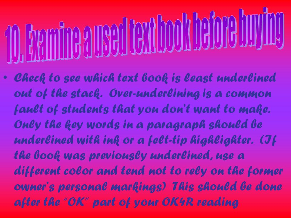 Check to see which text book is least underlined out of the stack.