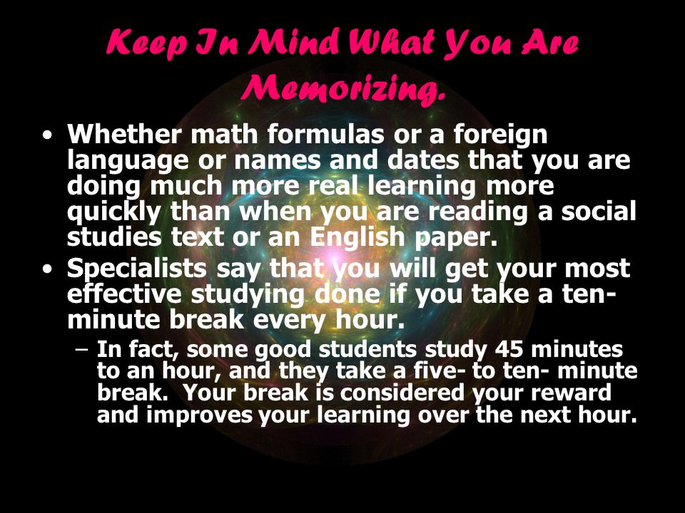 Keep In Mind What You Are Memorizing.
