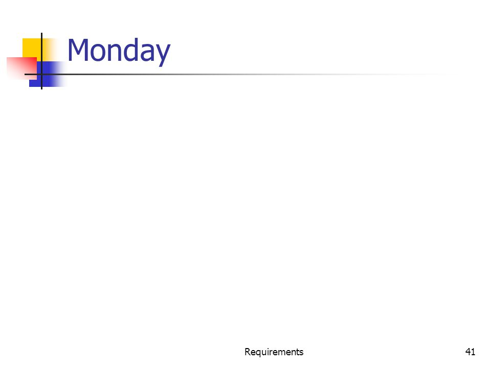 Requirements41 Monday