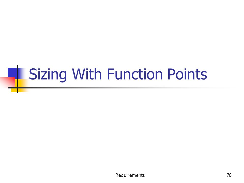 Requirements78 Sizing With Function Points