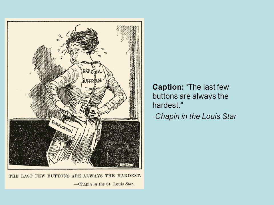 "Caption: ""The last few buttons are always the hardest."" -Chapin in the Louis Star"