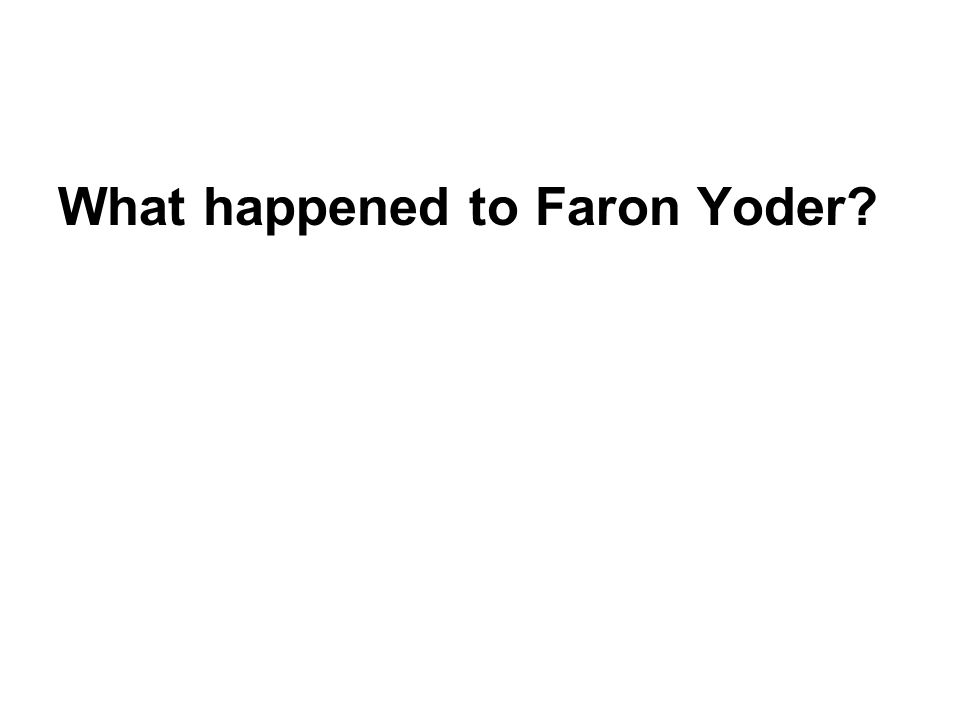 What happened to Faron Yoder