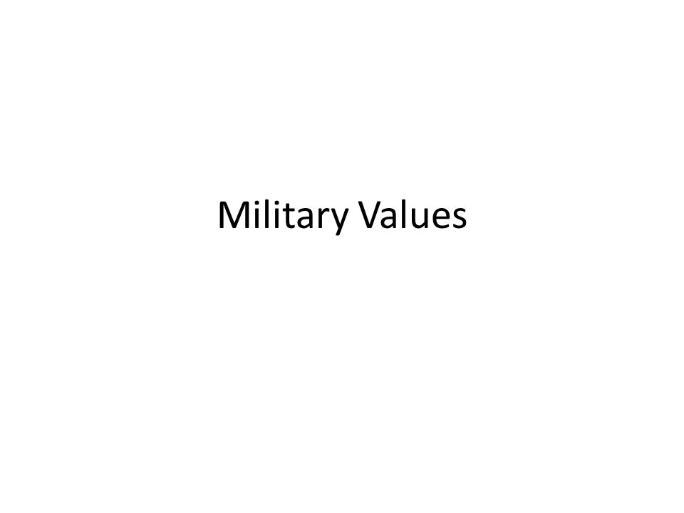 Why the Military Does What it Does Military values all have counterparts in the civilian world; the military differs more in degree than in kind from the civilian sphere.