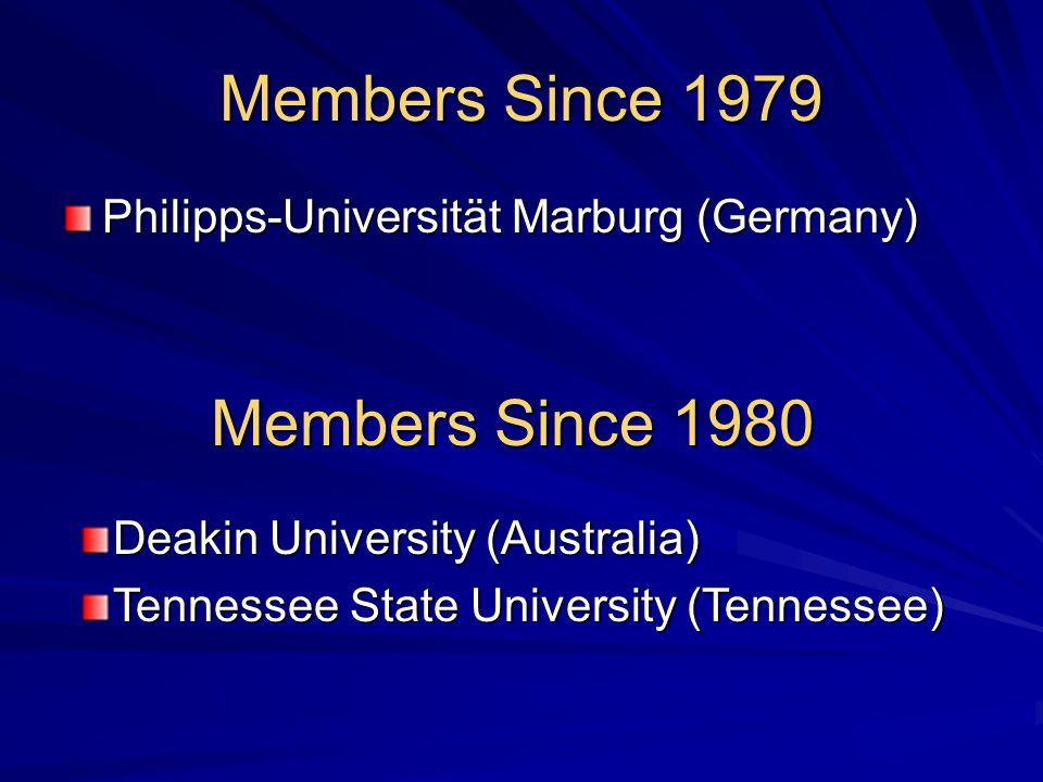 Members Since 1979 Philipps-Universität Marburg (Germany) Members Since 1980 Deakin University (Australia) Tennessee State University (Tennessee)