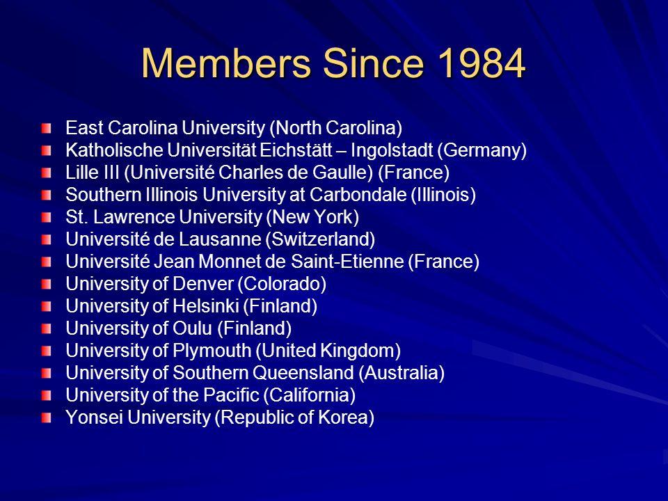 Members Since 1984 East Carolina University (North Carolina) Katholische Universität Eichstätt – Ingolstadt (Germany) Lille III (Université Charles de Gaulle) (France) Southern Illinois University at Carbondale (Illinois) St.