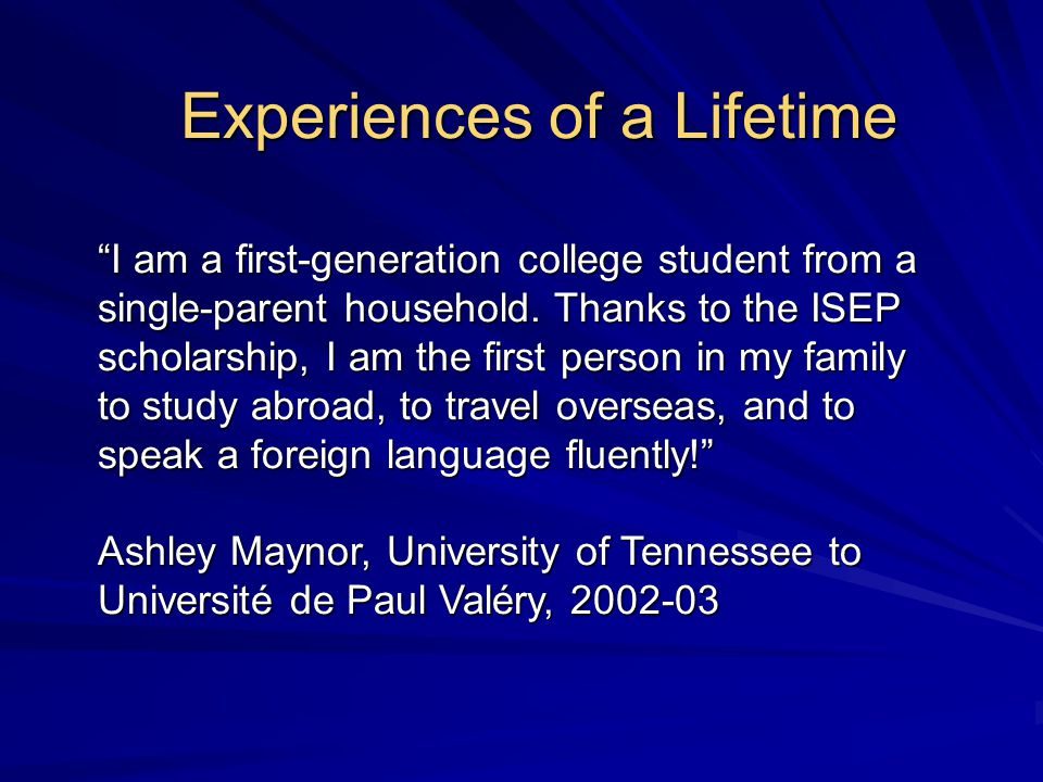I am a first-generation college student from a single-parent household.