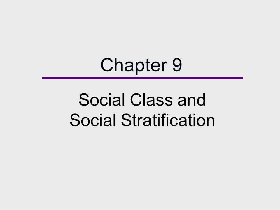Chapter 9 Social Class and Social Stratification