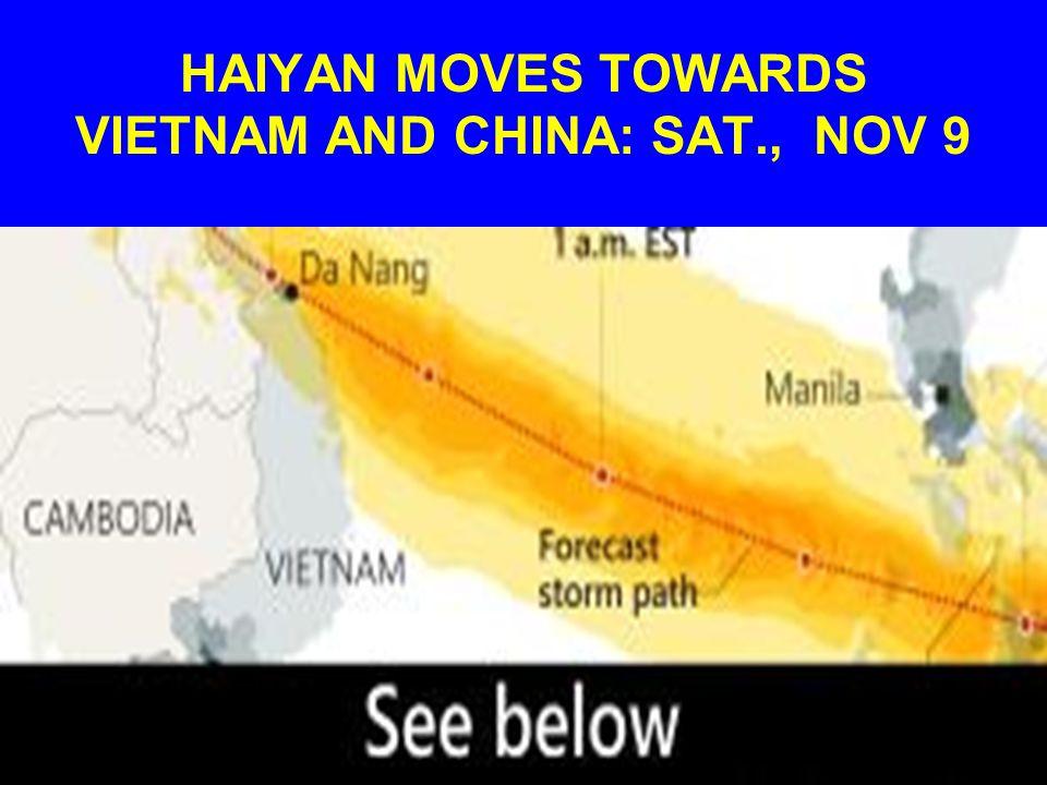 HAIYAN MOVES TOWARDS VIETNAM AND CHINA: SAT., NOV 9