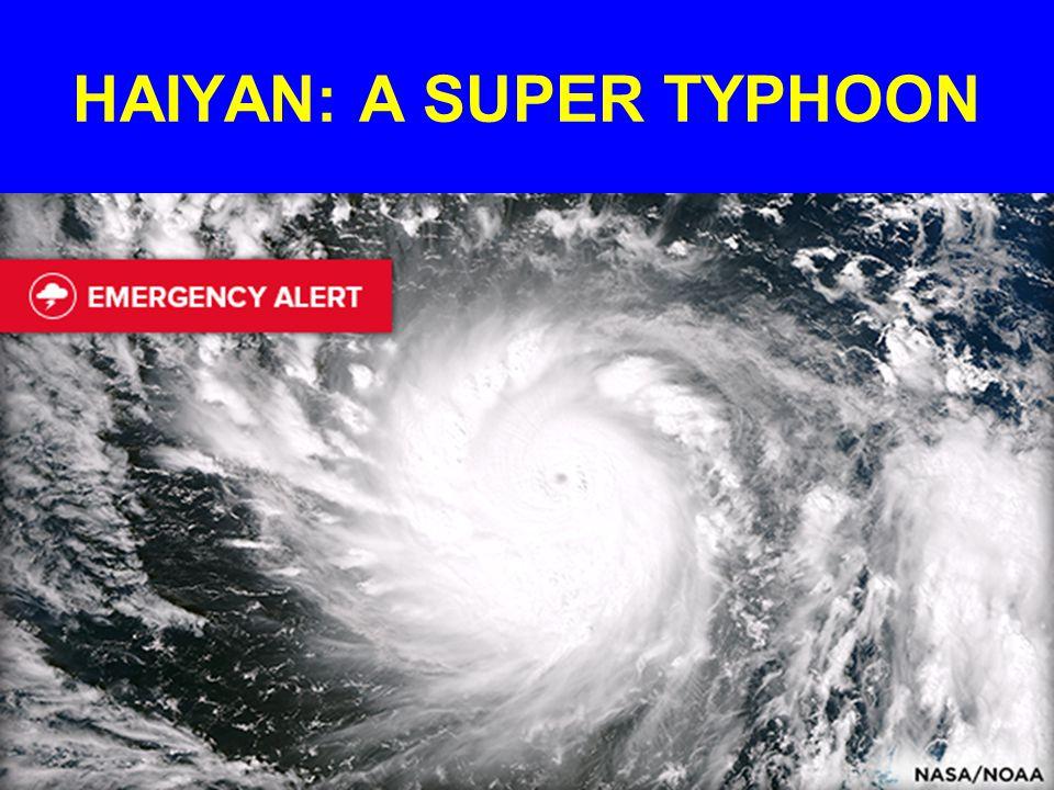 HAIYAN: A SUPER TYPHOON