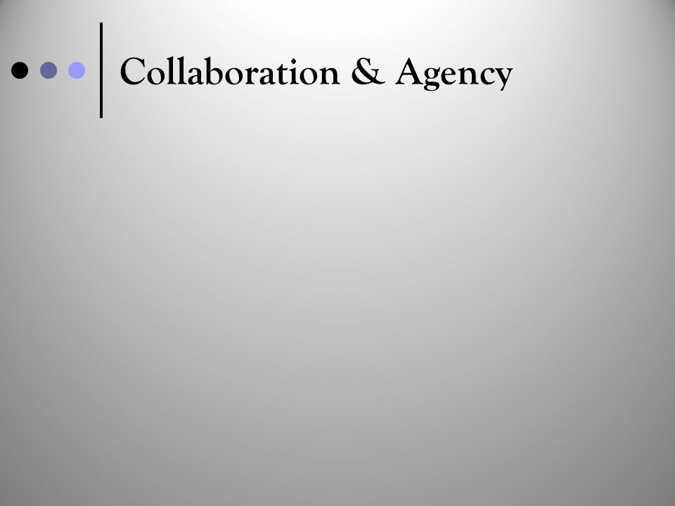 Collaboration & Agency