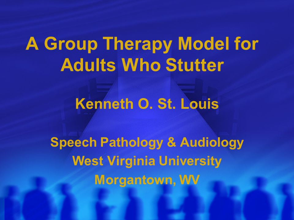 A Group Therapy Model for Adults Who Stutter Kenneth O.