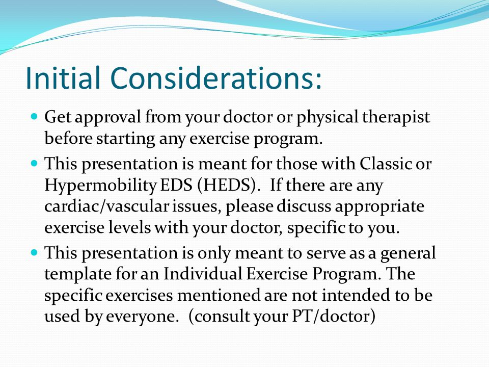 Initial Considerations: Get approval from your doctor or physical therapist before starting any exercise program.