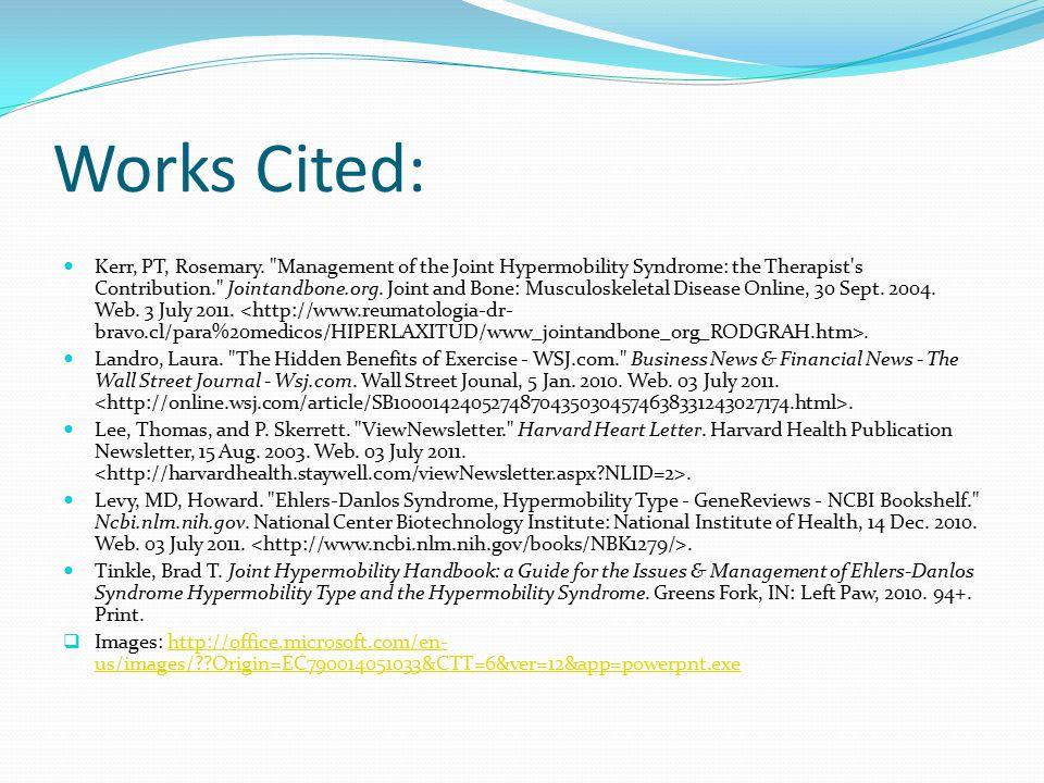 Works Cited: Kerr, PT, Rosemary.