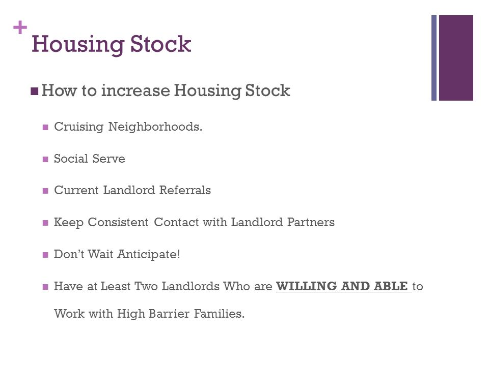 + Housing Stock How to increase Housing Stock Cruising Neighborhoods.
