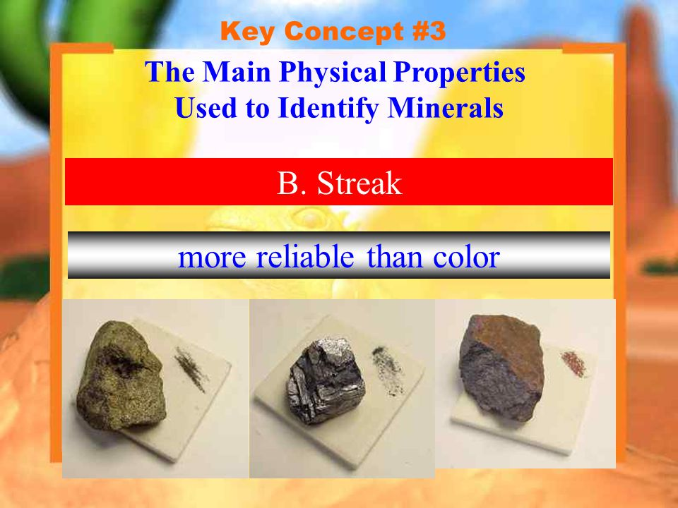 Key Concept #3 F.Hardness The Main Physical Properties Used to Identify Minerals 1.