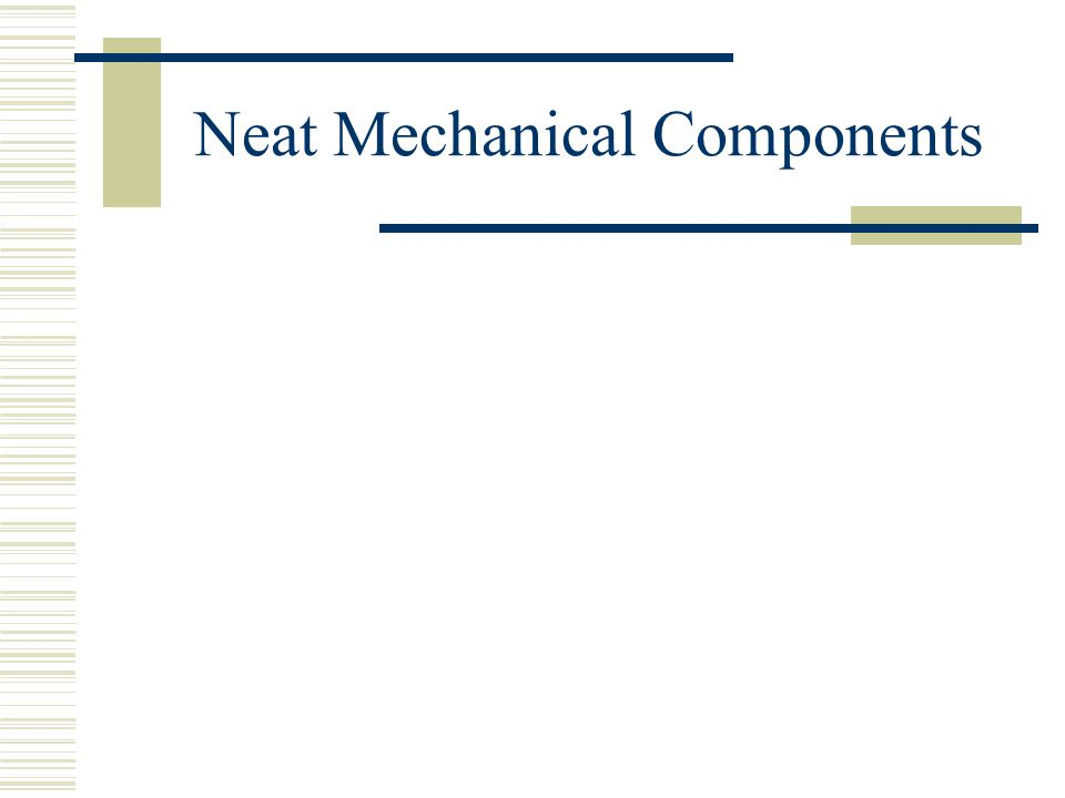 Neat Mechanical Components