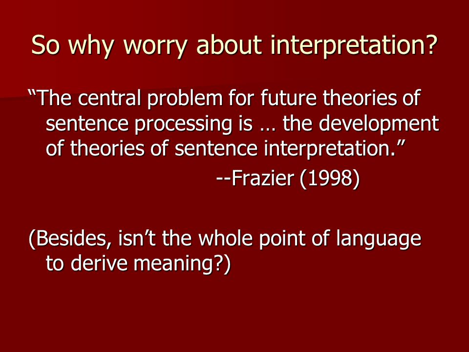 So why worry about interpretation.