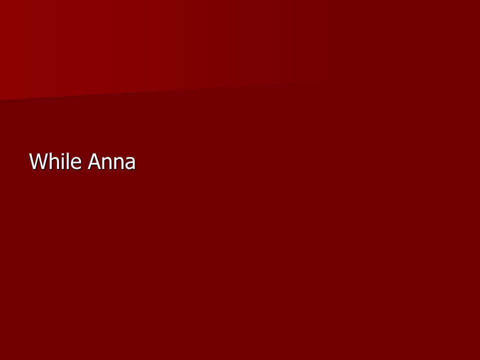 While Anna