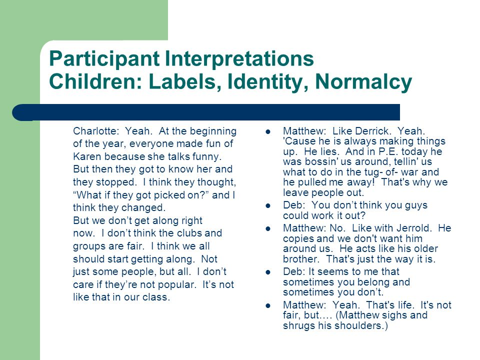 Participant Interpretations Children: Labels, Identity, Normalcy Charlotte: Yeah.