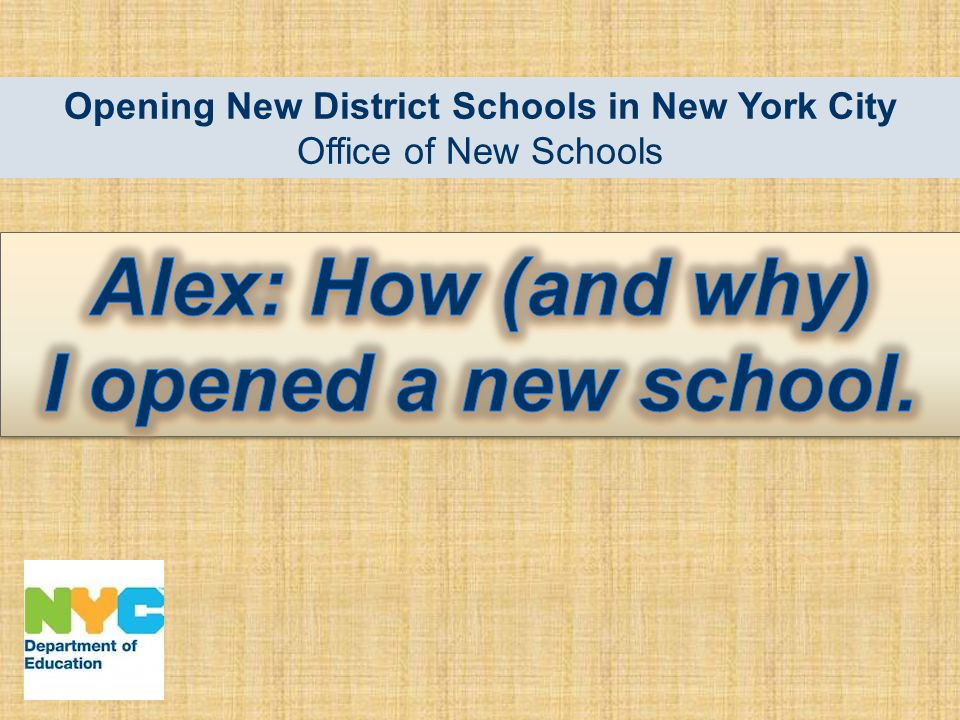 Be Part of a Bold Reform Strategy: Open a New District School in 2014 2