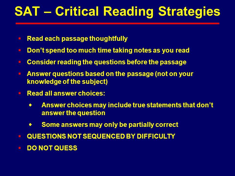  Read each passage thoughtfully  Don't spend too much time taking notes as you read  Consider reading the questions before the passage  Answer que