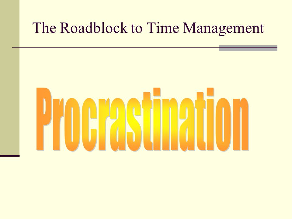 The Roadblock to Time Management