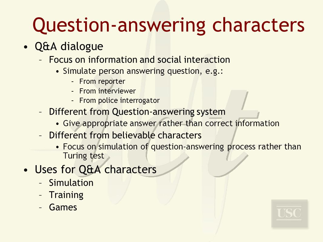 Examples of ICT Question-answering Characters Be a Reporter C3IT/TACQ: Raed Sgt Blackwell