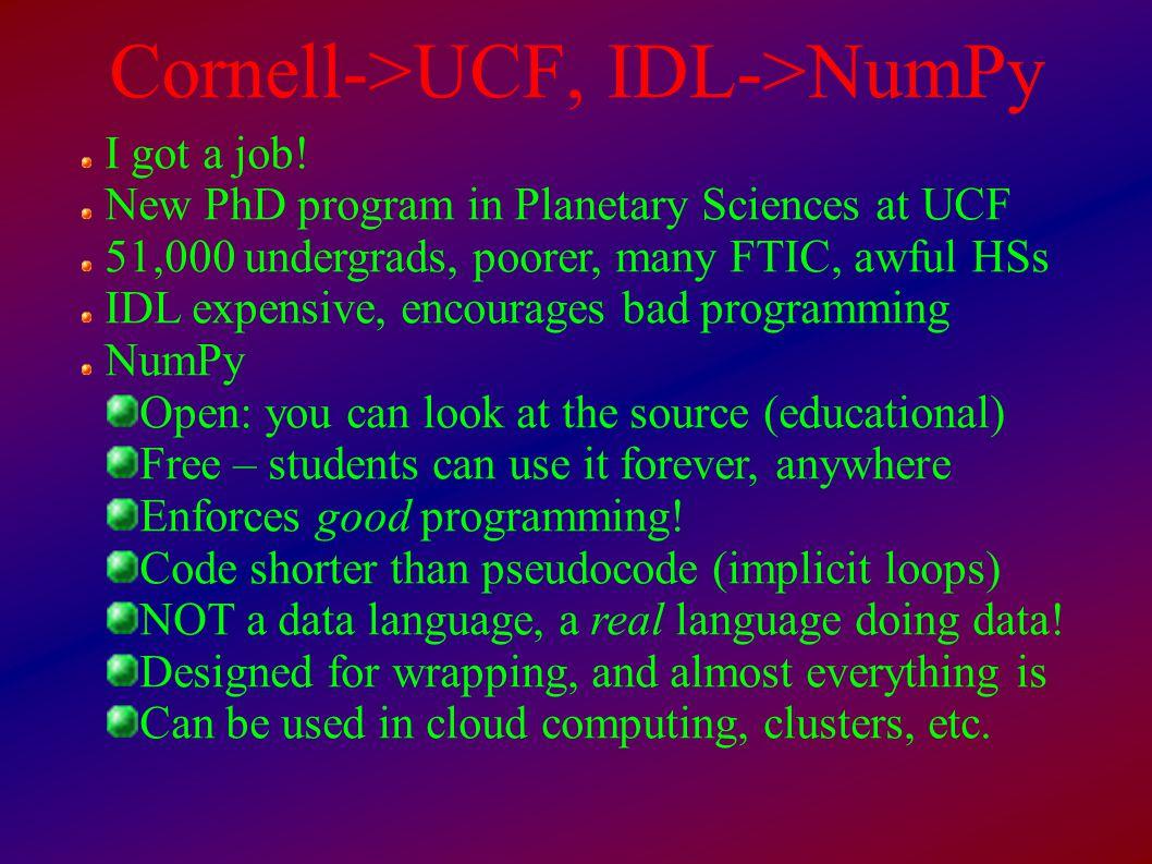 Cornell->UCF, IDL->NumPy I got a job.
