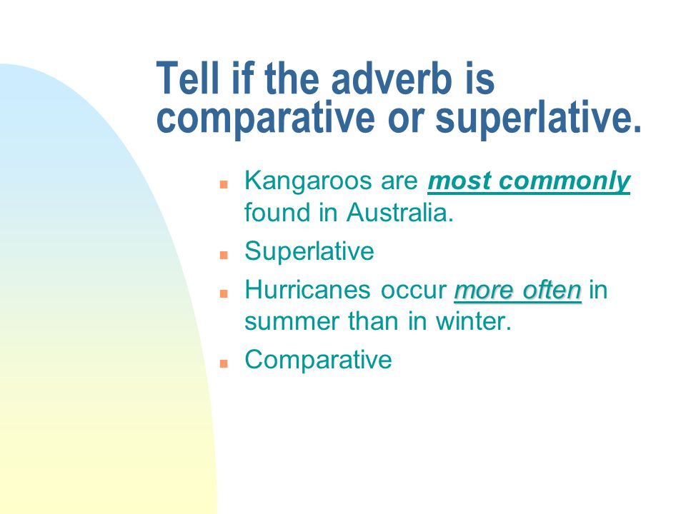 Pick the correct form of the adverb.