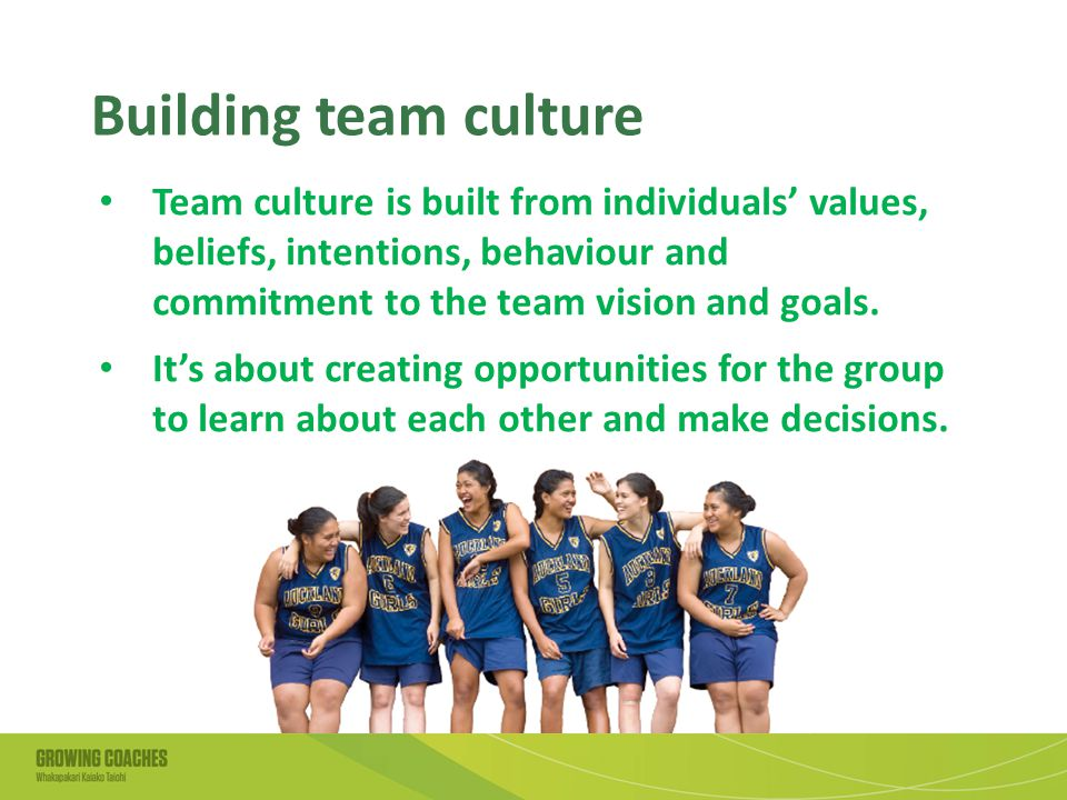 Building team culture Team culture is built from individuals' values, beliefs, intentions, behaviour and commitment to the team vision and goals.