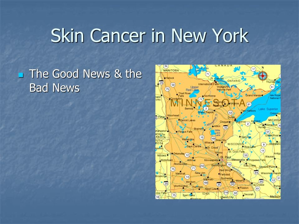 Skin Cancer in New York The Good News & the Bad News The Good News & the Bad News
