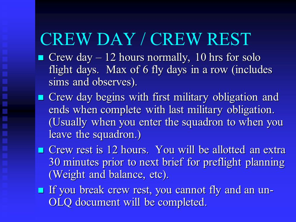 CREW DAY / CREW REST Crew day – 12 hours normally, 10 hrs for solo flight days.