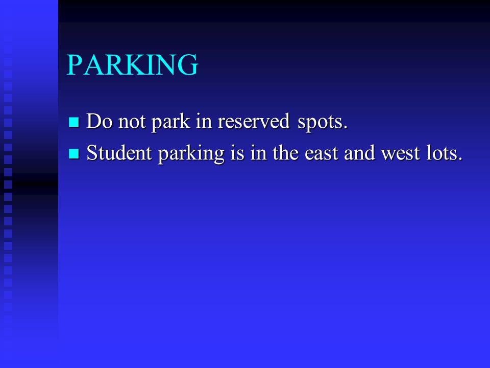 PARKING Do not park in reserved spots. Do not park in reserved spots.