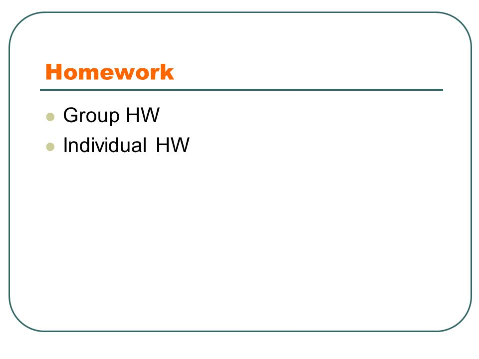 Homework Group HW Individual HW