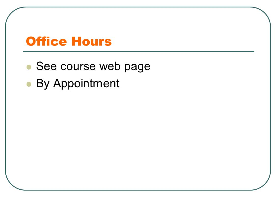 Office Hours See course web page By Appointment